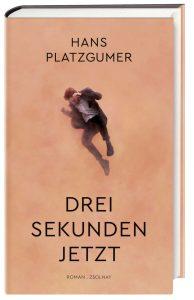 Hans Platzgumer - Drei Sekunden jetzt