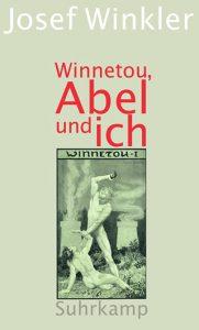 Josef Winkler - Winnetou, Abel und ich